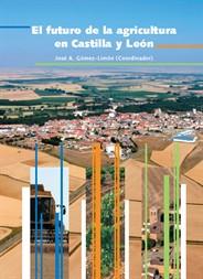 El futuro de la agricultura en Castilla y León